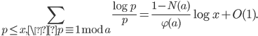 \displaystyle \sum_{p \leq x, \p \equiv 1 \bmod{a}}\frac{\log p}{p} = \frac{1-N(a)}{\varphi (a)}\log x+O(1).