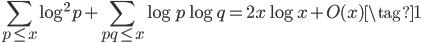 \displaystyle \sum_{p \leq x}\log^2 p+\sum_{pq \leq x}\log p\log q=2x\log x+O(x) \tag{1}