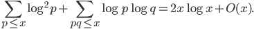\displaystyle \sum_{p \leq x}\log^2 p+\sum_{pq \leq x}\log p\log q=2x\log x+O(x).