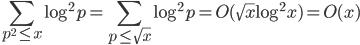 \displaystyle \sum_{p^2 \leq x}\log^2 p = \sum_{p \leq \sqrt{x}}\log^2 p = O(\sqrt{x}\log^2 x) = O(x)