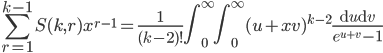\displaystyle \sum_{r=1}^{k-1}S(k,r)x^{r-1}=\frac{1}{(k-2)!}\int_0^{\infty} \! \! \int_0^{\infty}(u+xv)^{k-2}\frac{\mathrm{d}u\mathrm{d}v}{e^{u+v}-1}