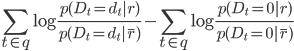 \displaystyle \sum_{t \in q}^{} \log{\frac{p(D_t=d_t|r)}{p(D_t=d_t|\bar{r})}} - \sum_{t \in q}^{} \log{\frac{p(D_t=0|r)}{p(D_t=0|\bar{r})}}