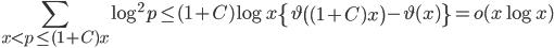 \displaystyle \sum_{x < p \leq (1+C)x}\log^2 p \leq (1+C)\log x\left\{\vartheta\left( (1+C)x\right)-\vartheta(x)\right\}=o(x\log x)