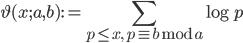 \displaystyle \vartheta(x;a,b):=\sum_{p\leq x, \ p \equiv b \bmod{a}}\log p