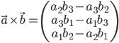 \displaystyle \vec{a} \times \vec{b} = \left(\begin{array}{c} a_2b_3-a_3b_2 \\ a_3b_1-a_1b_3 \\ a_1b_2-a_2b_1 \\ \end{array} \right)