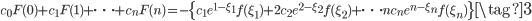 \displaystyle {\small c_0F(0)+c_1F(1)+\cdots +c_nF(n)=-\{c_1e^{1-\xi_1}f(\xi_1)+2c_2e^{2-\xi_2}f(\xi_2)+\cdots nc_ne^{n-\xi_n}f(\xi_n)\}} \tag{3}