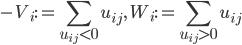 \displaystyle -V_i:=\sum_{u_{ij} < 0}u_{ij}, \ W_i:= \sum_{u_{ij} > 0}u_{ij}