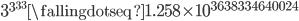 \displaystyle 3^{3^{3^{3}}}\fallingdotseq1.258\times10^{3638334640024}