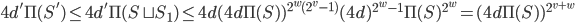\displaystyle 4d'\Pi(S') \leq 4d'\Pi(S \sqcup S_1) \leq 4d(4d\Pi(S) )^{2^w(2^v-1)}(4d)^{2^w-1}\Pi(S)^{2^w}=(4d\Pi(S) )^{2^{v+w}}