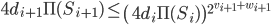 \displaystyle 4d_{i+1}\Pi(S_{i+1}) \leq \left(4d_i\Pi(S_i)\right)^{2^{v_{i+1}+w_{i+1}}}