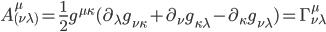\displaystyle A^\mu_{(\nu\lambda)}=\frac{1}{2}g^{\mu\kappa}(\partial_\lambda g_{\nu\kappa}+\partial_\nu g_{\kappa\lambda}-\partial_\kappa g_{\nu\lambda})=\Gamma^\mu_{\nu\lambda}