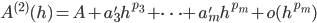\displaystyle A^{(2)}(h) = A + a'_3 h^{p_3} + \dots + a'_m h^{p_m} + o(h^{p_m})