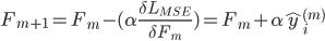 \displaystyle F_{m+1}=F_m-(\alpha \frac{\delta L_{MSE}}{\delta F_m})=F_m+\alpha \hat{y}_i^{(m)}