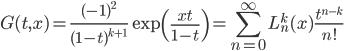 \displaystyle G(t,x)=\frac{(-1)^{2}}{(1-t)^{k+1}}\exp \left( \frac{xt}{1-t} \right) = \sum_{n=0}^{\infty}  L_{n}^{k}(x) \frac{t^{n-k}}{n!}