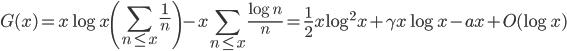 \displaystyle G(x) = x\log x \left( \sum_{n \leq x}\frac{1}{n} \right) -x\sum_{n \leq x}\frac{\log n}{n} = \frac{1}{2}x\log^2 x + \gamma x\log x - ax + O(\log x)
