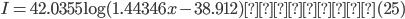 \displaystyle I =42.0355 \mathrm{log}(1.44346x -38.912)   (25)