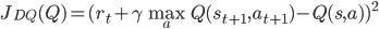 \displaystyle J_{DQ}(Q)=(r_t+\gamma \max_aQ(s_{t+1}, a_{t+1})-Q(s, a))^2