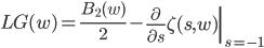 \displaystyle LG(w)=\frac{B_2(w)}{2}-\left.\frac{\partial}{\partial s}\zeta(s,w)\right|_{s=-1}