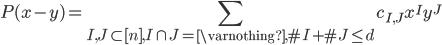 \displaystyle P(x-y)=\sum_{I,J\subset [n], I\cap J = \varnothing, \#I+\#J\leq d}c_{I,J}x^Iy^J