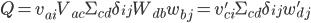 \displaystyle Q = v_{ai}V_{ac}\Sigma_{cd}\delta_{ij}W_{db}w_{bj} = v'_{ci}\Sigma_{cd}\delta_{ij}w'_{dj}
