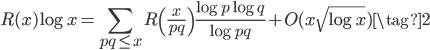 \displaystyle R(x)\log x = \sum_{pq \leq x}R\left( \frac{x}{pq} \right) \frac{\log p\log q}{\log pq} + O(x\sqrt{\log x}) \tag{2}
