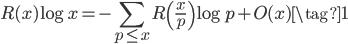 \displaystyle R(x)\log x = -\sum_{p \leq x}R\left( \frac{x}{p} \right) \log p + O(x) \tag{1}