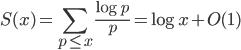 \displaystyle S(x) = \sum_{p \leq x}\frac{\log p}{p} = \log x+O(1)