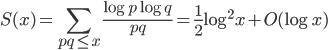 \displaystyle S(x) = \sum_{pq \leq x}\frac{\log p\log q}{pq} = \frac{1}{2}\log^2 x+ O(\log x)