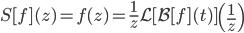 \displaystyle S[f](z) = f(z) = \frac{1}{z} \mathcal{L} [\mathcal{B} [f](t)] \left(\frac{1}{z} \right)