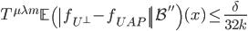 \displaystyle T^{\mu \lambda m}\left.\mathbb{E}\left(\left|f_{U^{\perp}}-f_{UAP}\right|\right|\mathcal{B}''\right)(x) \leq \frac{\delta}{32k}