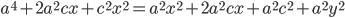 \displaystyle a^4+2a^2cx+c^2x^2 = a^2x^2+2a^2cx+a^2c^2+a^2y^2