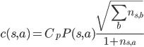\displaystyle c(s, a) = C_{p} P(s, a) \frac { \sqrt{\sum_{b} n_{s, b}}} {1 + n_{s, a}}