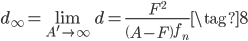 \displaystyle d_{\infty}= \lim_{A'\rightarrow \infty}d=\frac {F^2} {\left(A-F\right){f_n}} \tag{8}