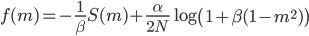 \displaystyle f(m)=-\frac{1}{\beta}S(m)+\frac{\alpha}{2N}\log\left(1+\beta(1-m ^2)\right)
