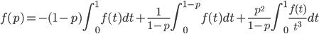 \displaystyle f(p)=-(1-p)\int_{0}^{1}f(t)dt+\frac{1}{1-p}\int_{0}^{1-p}f(t)dt+\frac{p^{2}}{1-p}\int_{0}^{1}\frac{f(t)}{t^{3}}dt
