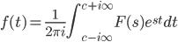 \displaystyle f(t)=\frac{1}{2\pi i}\int_{c- i \infty}^{c+ i \infty} F(s) e^{st} dt