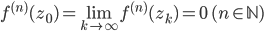 \displaystyle f^{(n)}(z_0) = \lim_{k \to \infty} f^{(n)}(z_k) = 0 \quad (n \in \mathbb{N})