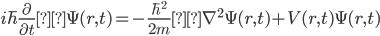 \displaystyle i \hbar \frac{\partial }{\partial t}\Psi(r, t) = - \frac{\hbar ^2 }{2m}\nabla ^2 \Psi(r, t) + V(r, t) \Psi(r, t)
