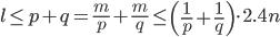 \displaystyle l \leq p+q = \frac{m}{p}+\frac{m}{q} \leq \left(\frac{1}{p}+\frac{1}{q}\right)\cdot 2.4n