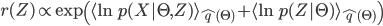 \displaystyle r(Z) \propto \exp \left(\langle \ln p(X|\Theta, Z) \rangle_{{\hat q}(\Theta)} + \langle \ln p(Z | \Theta) \rangle_{ {\hat q}(\Theta)} \right)