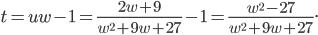 \displaystyle t=uw-1=\frac{2w+9}{w^2+9w+27}-1=\frac{w^2-27}{w^2+9w+27}.