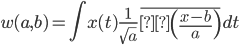 \displaystyle w(a,b)= \int x(t) \frac{1}{\sqrt{a}} \overline{Ψ\left( \frac{x-b}{a} \right)} dt