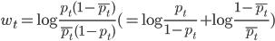\displaystyle w_t = \log{\frac{p_t(1-\bar{p_t})}{\bar{p_t}(1-p_t)}} (= \log\frac{p_t}{1-p_t} + \log\frac{1-\bar{p_t}}{\bar{p_t}})