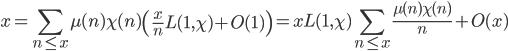 \displaystyle x = \sum_{n \leq x}\mu (n)\chi (n) \left( \frac{x}{n}L(1, \chi)+O(1) \right) = xL(1, \chi)\sum_{n \leq x}\frac{\mu (n)\chi (n)}{n} + O(x)