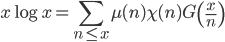 \displaystyle x\log x=\sum_{n \leq x}\mu (n)\chi(n)G\left( \frac{x}{n} \right)