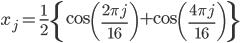\displaystyle x_j = \frac{1}{2}\left\{\cos\left(\frac{2  \pi j}{16}\right)+\cos\left(\frac{4  \pi j}{16}\right)\right\}