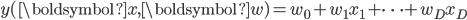 \displaystyle y(\boldsymbol{x},\boldsymbol{w}) = w_0 + w_1 x_1 + \cdots + w_D x_D