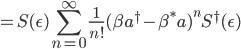 \displaystyle=S(\epsilon)\sum_{n=0}^\infty \frac{1}{n!}(\beta a^\dagger-\beta^*a)^nS^\dagger(\epsilon)