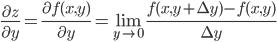 \displaystyle\frac{\partial z}{\partial y}=\frac{\partial f(x,y)}{\partial y}=\lim_{y \to 0}\frac{f(x,y+\Delta y)-f(x,y)}{\Delta y}
