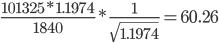 \displaystyle\frac{101325*1.1974}{1840}*\displaystyle\frac{1}{\sqrt {1.1974}} = 60.26